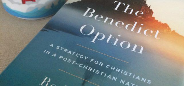 Off the Shelf – The Benedict Option